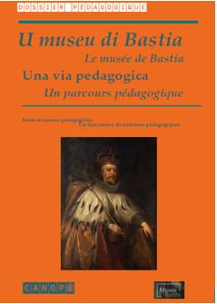 Per i sculari, u museu di Bastia, da scopre altrimenti